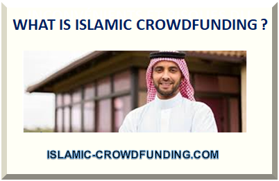 WHAT IS ISLAMIC CROWDFUNDING ?